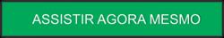 Clique na imagem para uma versão maior  Nome:         BOTÃO ASSISTIR AGORA.png Visualizações:955 Tamanho: 272,2 KB ID:      62097